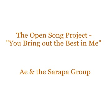 You Bring Out the Best in Me, by Ae & the Sarapa Group on OurStage