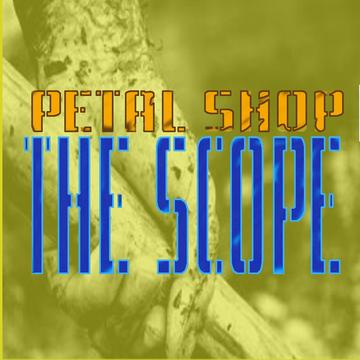 The Scope, by Petal Shop on OurStage