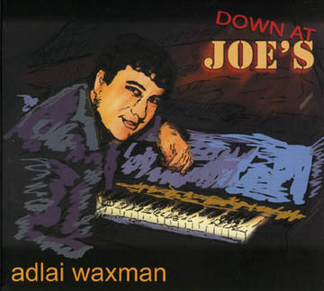 Down At Joe's, by Adlai Waxman1 on OurStage