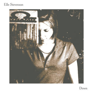 Down, by Elle Stevenson on OurStage
