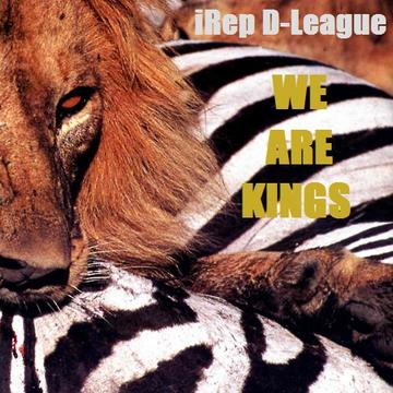 We Are Kings, by iRep D-League ft Lucian on OurStage