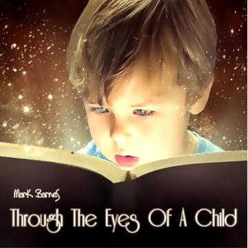 Through the Eyes of a Child, by Mark Barnes on OurStage