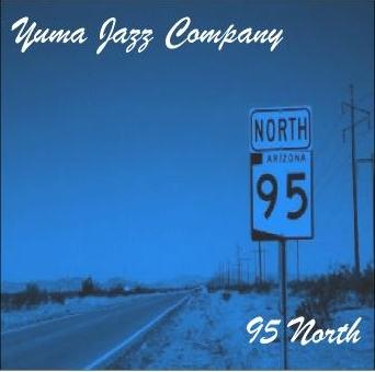 95 North, by Yuma Jazz Company on OurStage
