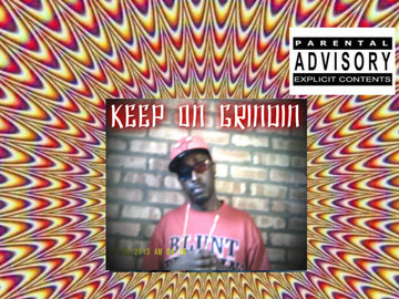KEEP ON GRINDIN, by randgame on OurStage