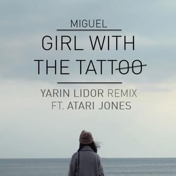 Miguel ft. Atari Jones Girl With The Tattoo ( Yarin Lidor Remix), by Atari Jones on OurStage