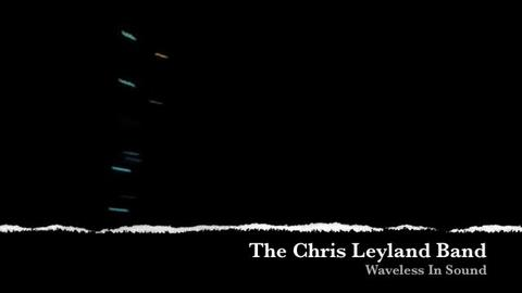 Waveless In Sound, by Chris Leyland Band  on OurStage