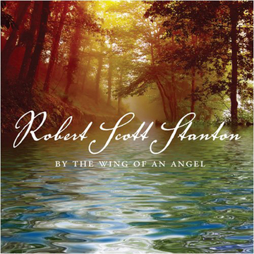 By the Wing of an Angel, by Robert Scott Stanton on OurStage