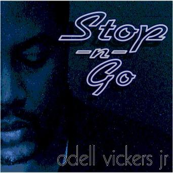 Stop-N-Go, by Odell Vickers Jr. on OurStage