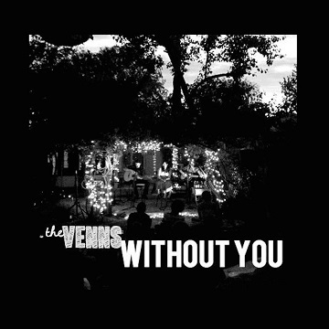 Without You, by The Venns on OurStage