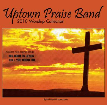 His Name Is Jesus, by Uptown Praise Band on OurStage