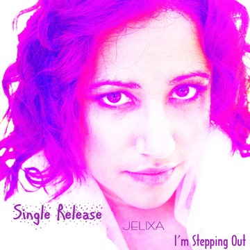 I'm Stepping Out (Sample Clip), by Jelixa on OurStage
