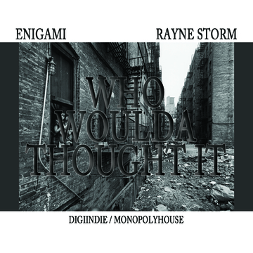 Who Woulda Thought It ft. Enigami, by Rayne Storm on OurStage