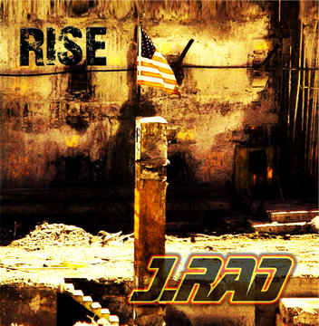 Rise, by J. Rad on OurStage