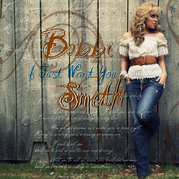 I Just Want You, by Bobbi Smith on OurStage