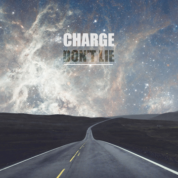 Don't lie, by Charge on OurStage