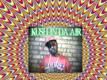 KUSH IN DA AIR, by randgame on OurStage