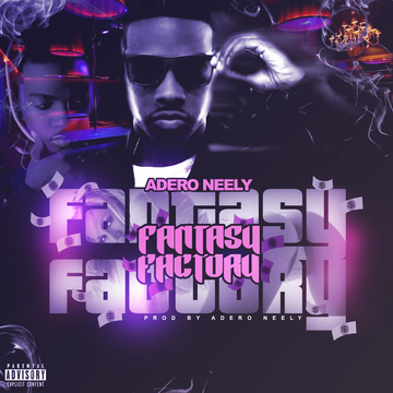 Fantasy Factory, by Adero Neely on OurStage