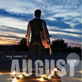 A Higher Place, by My Name is August on OurStage