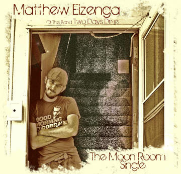 The Moon Room, by Matthew Eizenga of Two Days Drive on OurStage