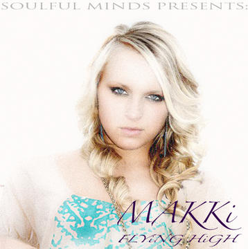 FLYiNG HiGH, by MAKKi & The Soulful Minds on OurStage