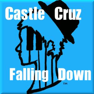 Falling Down, by Castle Cruz on OurStage