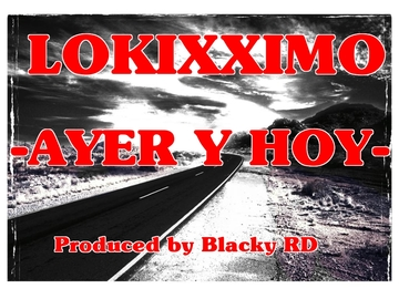 Ayer y Hoy , by Lokixximo on OurStage
