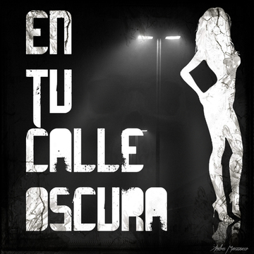 En Tu Calle Oscura, by Andres Marzzucco on OurStage