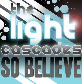 So Believe, by The Light Cascades on OurStage