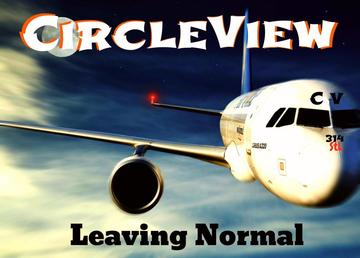 Leaving Normal, by CircleView on OurStage