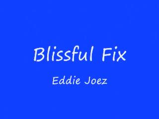 Blissful Fix, by Eddie Joez on OurStage
