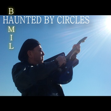 Haunted By Circles, by BAMIL on OurStage