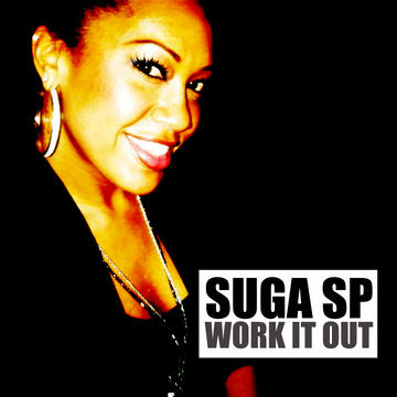 Work It Out, by Suga SP on OurStage