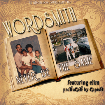 """Wordsmith """"Never Be The Same"""" Feat. EliM, by Wordsmithmusic on OurStage"""