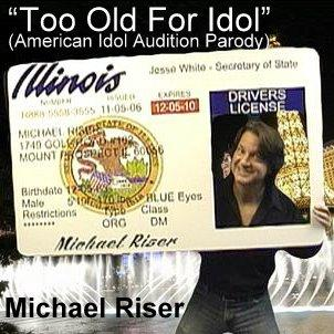 Too Old For Idol, by Michael Riser on OurStage