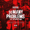So Many Problems ft. Sir Charles Jones, by SOUFSIDE on OurStage