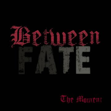 The Moment, by Between Fate on OurStage
