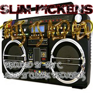 This Is Hip Hop!!!, by SLiM PiCKENS on OurStage