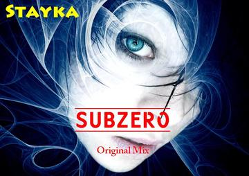 SUBZERO [Original Mix], by Stayka on OurStage
