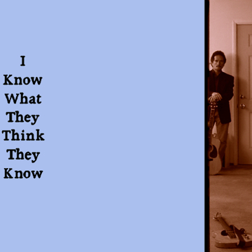 I Know What They Think They Know, by Bobby Caputo w/ Phoebe Blume on OurStage