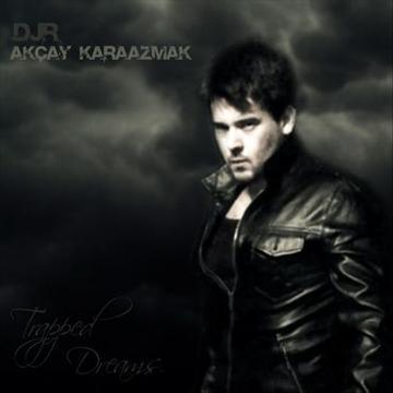 Trapped Dreams, by DJR Akçay Karaazmak on OurStage