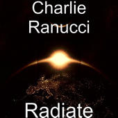RADIATE, by Charlie Ranucci on OurStage
