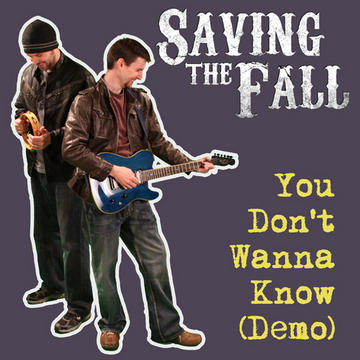 You Don't Wanna Know (Demo), by Saving the Fall on OurStage
