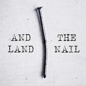 The Nail, by And Land on OurStage