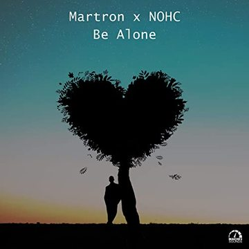 Be Alone, by Martron & NOHC on OurStage