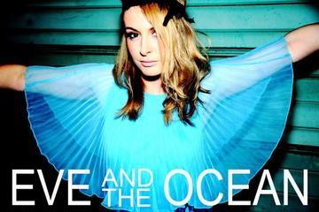 What Would You Think of That?, by EVE & THE OCEAN on OurStage
