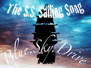 Blue.Sky.Drive, by The S.S. Sailing Song on OurStage