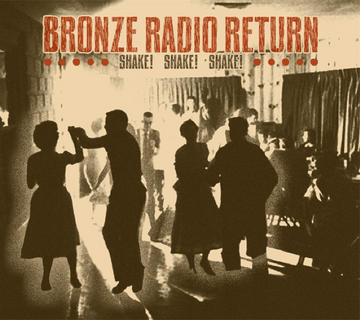 Shake Shake Shake, by Bronze Radio Return on OurStage