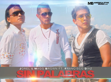 Sin Palabras - Jorel & Magg Brown ft. Francisco Diaz, by Magg Brown on OurStage