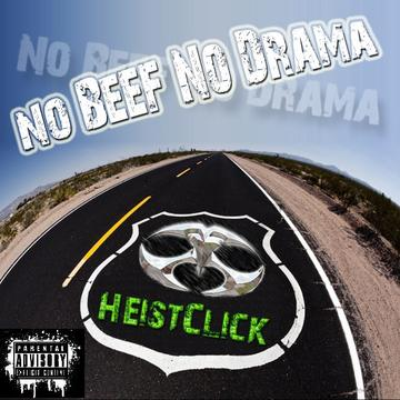 No Beef No Drama, by HEISTCLICK on OurStage