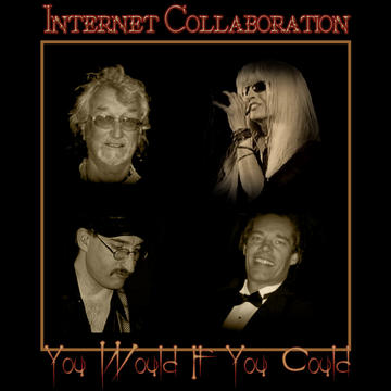 """YOU WOULD IF YOU COULD""..Worldwide Collaboration, by She SaiD/ Australia on OurStage"